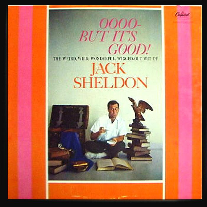 Jack Sheldon Oooo But Its Good